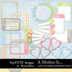 A Mother Is Add On Embellishment Pack-$2.49 (Ettes and Company by Fayette)