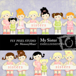 My Sister Girls Embellishment Pack-$2.49 (Fly Pixel Studio)