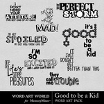 Good to be a kid wordart small