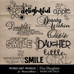 Our Daughter WordArt Pack-$2.49 (Word Art World)