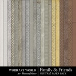 Family and Friends Neutral Paper Pack-$3.99 (Word Art World)