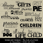 The Life of a Child WordArt-$2.49 (Word Art World)