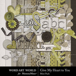 Give My Heart to You Mini Pack-$3.99 (Word Art World)
