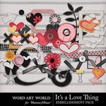Its a Love Thing Embellishment Pack-$3.29 (Word Art World)