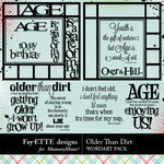Older Than Dirt WordArt-$2.49 (Fayette Designs)