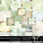 Love You Mama Paper Pack-$3.99 (MagicalReality Designs)
