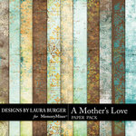 A Mothers Love Pattern Paper Pack-$3.49 (Laura Burger)