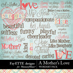 A Mothers Love FE WordArt-$2.49 (Fayette Designs)