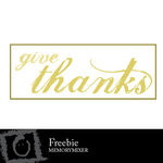 Give Thanks Freebie-$0.00 (Lasting Impressions)