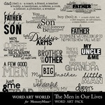 The Men in Our Lives WordArt-$2.49 (Word Art World)