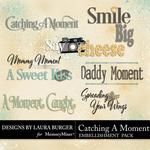 Catching A Moment WordArt-$2.49 (Laura Burger)