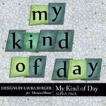 My Kind of Day Alpha Pack-$0.99 (Laura Burger)