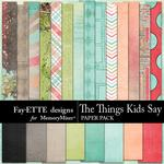 The Things Kids Say Paper Pack-$3.99 (Fayette Designs)