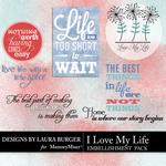 I Love My Life WordArt Pack-$1.75 (Laura Burger)