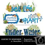 Aquarium WordArt Pack-$2.49 (Albums to Remember)