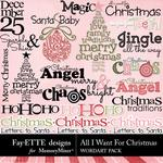 All I Want For Christmas WordArt Pack-$2.99 (Fayette Designs)