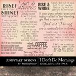 I Dont Do Mornings WordArt Pack-$1.75 (Jumpstart Designs)