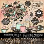 I Dont Do Mornings Cappucino Mini Pack-$2.45 (Jumpstart Designs)