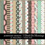 I Dont Do Mornings Patterned Paper Pack-$3.49 (Jumpstart Designs)