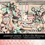 I Dont Do Mornings Embellishment Pack-$5.99 (Jumpstart Designs)