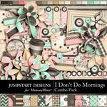 I Dont Do Mornings Combo Pack-$7.99 (Jumpstart Designs)