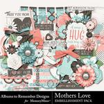 Mothers Love ATR Embellishment Pack-$2.45 (Albums to Remember)