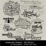 My Mother WordArt Pack-$2.49 (Word Art World)