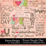 Every Single Day Loving You WordArt Pack-$3.99 (Fayette Designs)