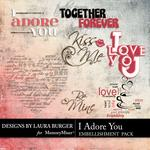 I Adore You WordArt Pack-$2.49 (Laura Burger)