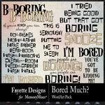 Bored Much? WordArt Pack-$2.99 (Fayette Designs)