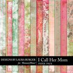 I Call Her Mom Grunge Paper Pack-$3.49 (Laura Burger)