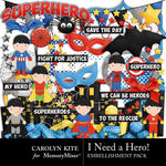 I Need A Hero Embellishment Pack-$4.49 (Carolyn Kite)