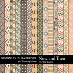 Now and Then Patterned Paper Pack-$2.99 (Laura Burger)
