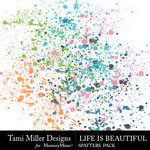 Life is Beautiful Spatters Pack-$1.50 (Tami Miller)