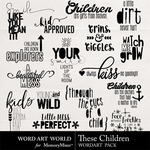 These Children WordArt Pack-$2.49 (Word Art World)