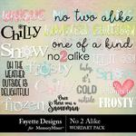 No 2 Alike WordArt Pack-$3.99 (Fayette Designs)