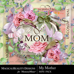 My Mother Mini Pack-$2.00 (MagicalReality Designs)