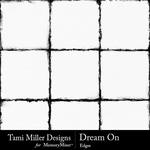 Dream On Edges Pack-$2.99 (Tami Miller)