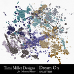 Dream On Splatters Pack-$2.99 (Tami Miller)