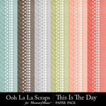 This Is The Day Pattern Paper Pack-$1.99 (Ooh La La Scraps)