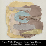 Must Love Horses Tattered Pieces-$2.99 (Tami Miller)