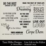 Live Life to the Fullest WordArt Pack-$2.99 (Tami Miller)