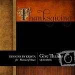 Give Thanks QuickMix-$2.49 (Designs by Krista)