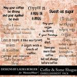 Coffee and Some Shugaa WordArt Pack-$4.99 (Laura Burger)