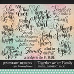 Together We Are Family WordArt Pack-$3.99 (Jumpstart Designs)
