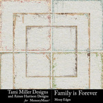 Family is Forever Edges Pack-$3.49 (Tami Miller)