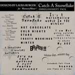 Catch a Snowflake Word Art Pack-$4.99 (Laura Burger)