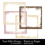 Sweet As Sugar Messy Edges Pack-$2.99 (Tami Miller)
