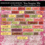 You Inspire Me WordArt Pack-$4.99 (Laura Burger)