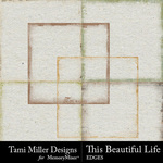 This Beautiful Life Edges Pack-$2.99 (Tami Miller)